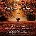 Everything We Ever Wanted: A Novel (       UNABRIDGED) by Sara Shepard Narrated by Coleen Marlo