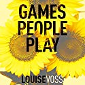 Games People Play Audiobook by Louise Voss Narrated by Caitlin Thorburn