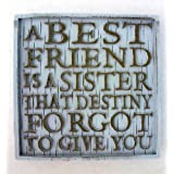 'A best friend is a sister...' (no. 19) - Driftwood Coasters w/ Sentimental Messages - History & Heraldry Vintage Inspired