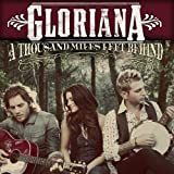 Thousand Miles Left Behind Gloriana