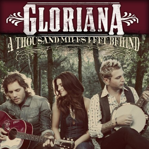 Gloriana-A Thousand Miles Left Behind-2012-C4 Download