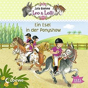 Ein Esel in der Ponyshow (Leo & Lolli 4) Hörbuch