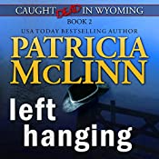 Left Hanging (Caught Dead in Wyoming, Book 2) | Patricia McLinn
