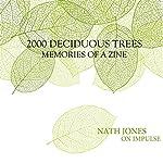 2000 Deciduous Trees: Memories of a Zine, On Impulse | Nath Jones