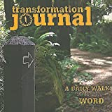 img - for Transformation Journal: A Daily Walk in the Word Paperback December 1, 2008 book / textbook / text book