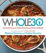 The Whole30: The 30-Day Guide to Tota…