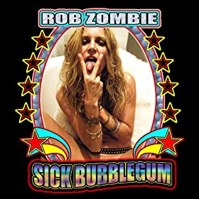 Sick Bubblegum (Explicit Album Version) [Explicit]