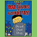 The War Diaries of Alistair Fury: Dead Dad Dog Audiobook by Jamie Rix Narrated by Robert Llewellyn