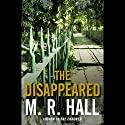 The Disappeared Audiobook by M. R. Hall Narrated by Sian Thomas