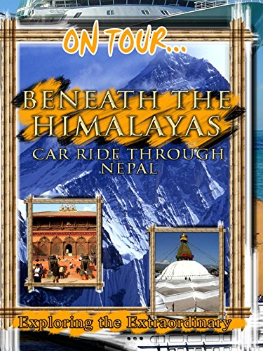On Tour... BENEATH THE HIMALAYAS