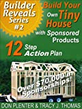 Build Your Own Tiny House with Sponsored Products: A 12 Step Action Plan (Builder Reveals Series)
