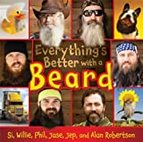 By Si Robertson Everythings Better with a Beard