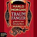 Traumfänger Hörbuch von Marlo Morgan Gesprochen von: Ursula Illert