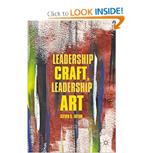 Leadership Craft, Leadership Art Steven S. Taylor