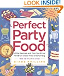 Perfect Party Food: All the Recipes a...
