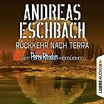 Rückkehr nach Terra: Vier Perry Rhodan-Hörbücher: Der Gesang der Stille / Die Rückkehr / Die Falle von Dhogar / Der Techno-Mond | Andreas Eschbach