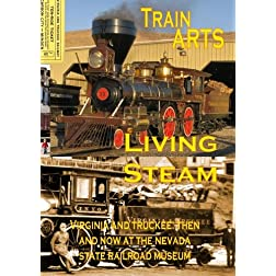 Living Steam: Virginia and Truckee Then and Now At the Nevada State Railroad Mus