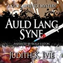 Auld Lang Syne: The Kate Lawrence Mysteries, Book 6 (       UNABRIDGED) by Judith Ivie Narrated by Molly Elston