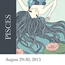 Pisces: August 29-30, 2015  by Tali Edut, Ophira Edut Narrated by Lesa Wilson