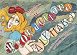 The Wonderland Alphabet: Alice's Adventures Through the ABCs and What She Found There