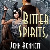 Bitter Spirits: Roaring Twenties, Book 1 | [Jenn Bennett]