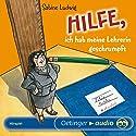 Hilfe, ich hab meine Lehrerin geschrumpft Hörspiel von Sabine Ludwig Gesprochen von: Christoph Both, Amina Schichterich