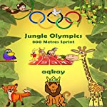 Jungle Olympics - 800 Metres Sprint | Aq Kay