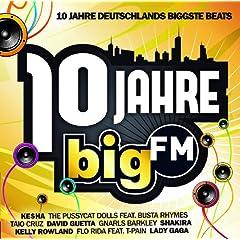10 Jahre bigFM - Deutschlands Biggste Beats [Explicit]