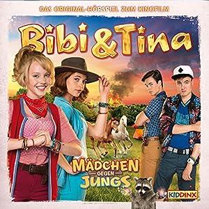 Bibi & Tina - Mädchen gegen Jungs: Das Original-Hörspiel zum Kinofilm Hörspiel