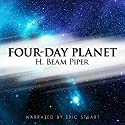 Four-Day Planet (       UNABRIDGED) by H. Beam Piper Narrated by Eric Stuart