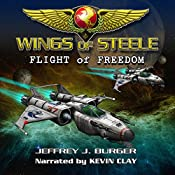 Wings of Steele: Flight of Freedom, Book 2 | Jeffrey Burger