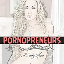 Pornopreneurs: How to Become a Successful Porn Star (       UNABRIDGED) by Becky Moore Narrated by Holden Madagame