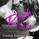 Rock Your Heart Out: Sinful Serenade, Book 3 Audiobook by Crystal Kaswell Narrated by Tatiana Sokolov