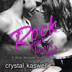 Rock Your Heart Out: Sinful Serenade, Book 3 | Crystal Kaswell