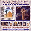 Words Dont Say Enough / Thunder
