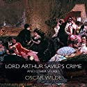 Lord Arthur Savile's Crime & Other Stories Audiobook by Oscar Wilde Narrated by Derek Jacobi