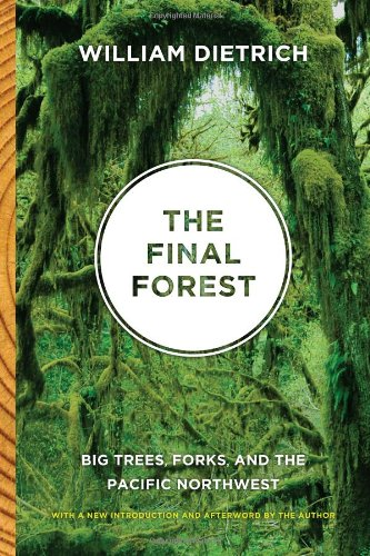 The Final Forest: Big Trees, Forks, and the Pacific...
