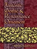 img - for Fantastic Gothic and Renaissance Ornament (Dover Pictorial Archive) book / textbook / text book