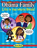 The Obama Family: Life in the White House! (Here & Now)