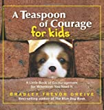 A Teaspoon of Courage for Kids: A Little Book of Encouragement for Whenever You Need It