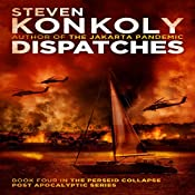 Dispatches: The Perseid Collapse Post Apocalyptic Series, Book 4 | [Steven Konkoly]