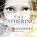 The Gathering: The Gifting Series, Book 3 Audiobook by K.E. Ganshert Narrated by Heather Masters