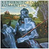 Romantic Warrior Return To Forever