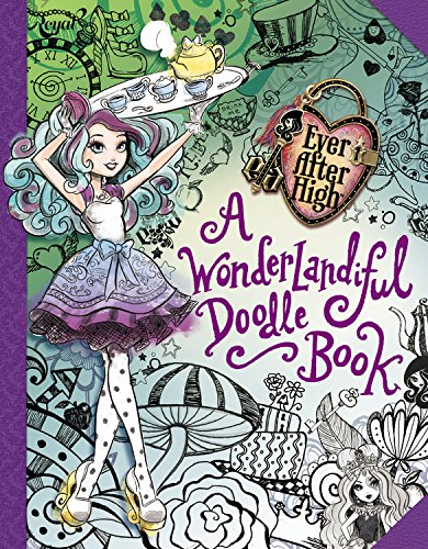 Ever After High:  A Wonderlandiful Doodle Book PDF