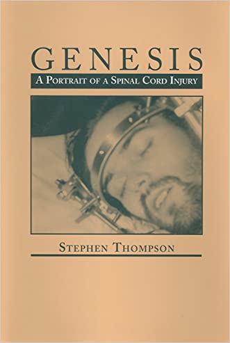 Genesis, A Portrait of a Spinal Cord Injury written by Stephen Thompson