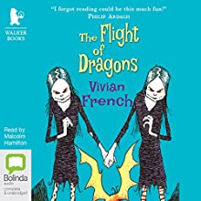 The Flight of Dragons: Tales From the Five Kingdoms, Book 4 (       UNABRIDGED) by Vivian French Narrated by Malcolm Hamilton