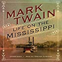 Life on the Mississippi [Blackstone] Audiobook by Mark Twain Narrated by Grover Gardner