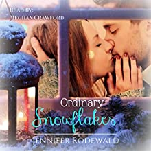 Ordinary Snowflakes: A Rock Creek Christmas Novella Audiobook by Jennifer Rodewald Narrated by Meghan Crawford