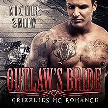 Outlaw's Bride: Grizzlies MC Romance Series #3 Audiobook by Nicole Snow Narrated by Mason Lloyd, Tatiana Sokolov