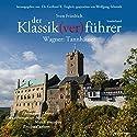 Wagner: Tannhäuser (Der Klassik(ver)führer) Hörbuch von Sven Friedrich Gesprochen von: Wolfgang Schmidt